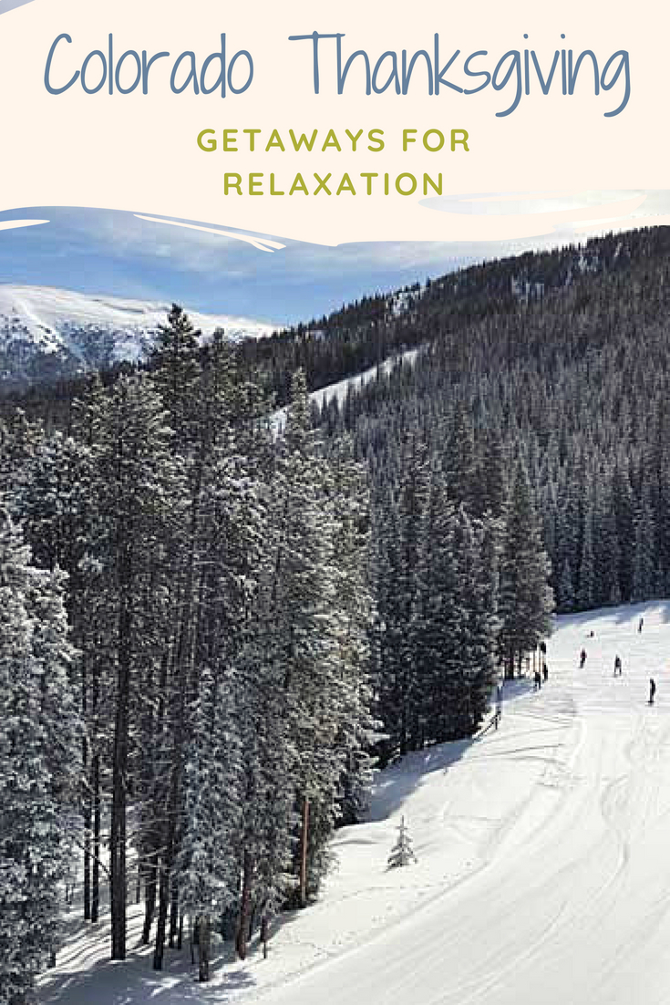 What better opportunity to escape the cooking and cleaning of Thanksgiving that to getaway to a Colorado ski resort with or without extended family? #colorado #visitcolorado #vail #denver #coloradosprings #gatewaycanyons #thanksgiving #broadmoor
