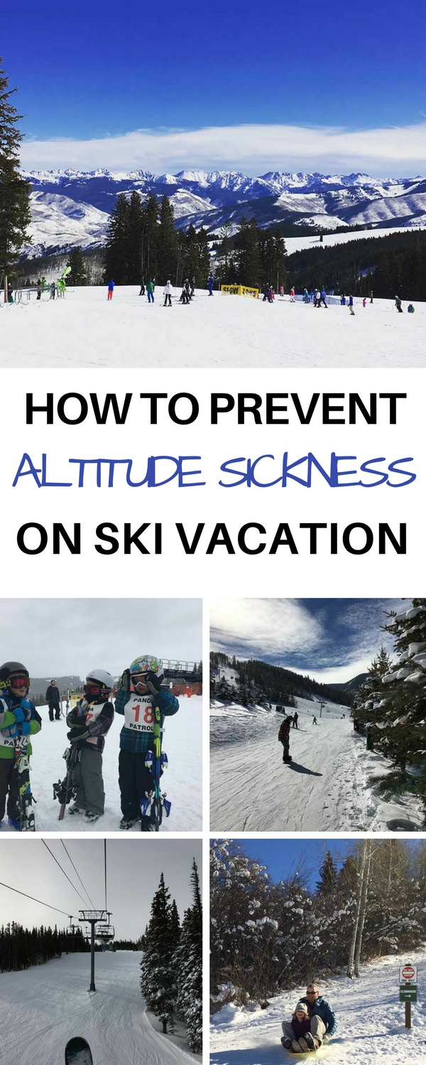 Taking steps to prevent altitude sickness may be the most important thing you can do to prepare for your family ski vacation. #skivacation #skitrip #skicolorado